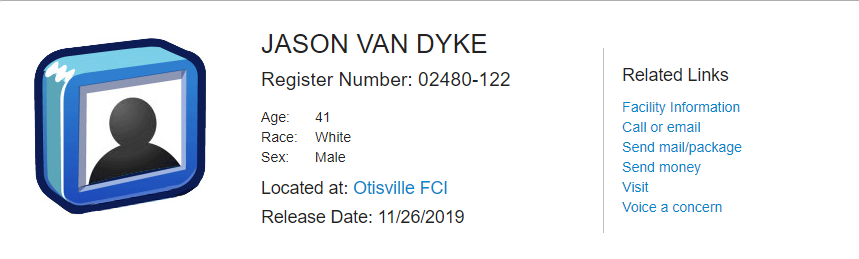 The Federal Bureau of Prisons website shows Jason Van Dyke with a scheduled release date of Nov. 26, 2019.