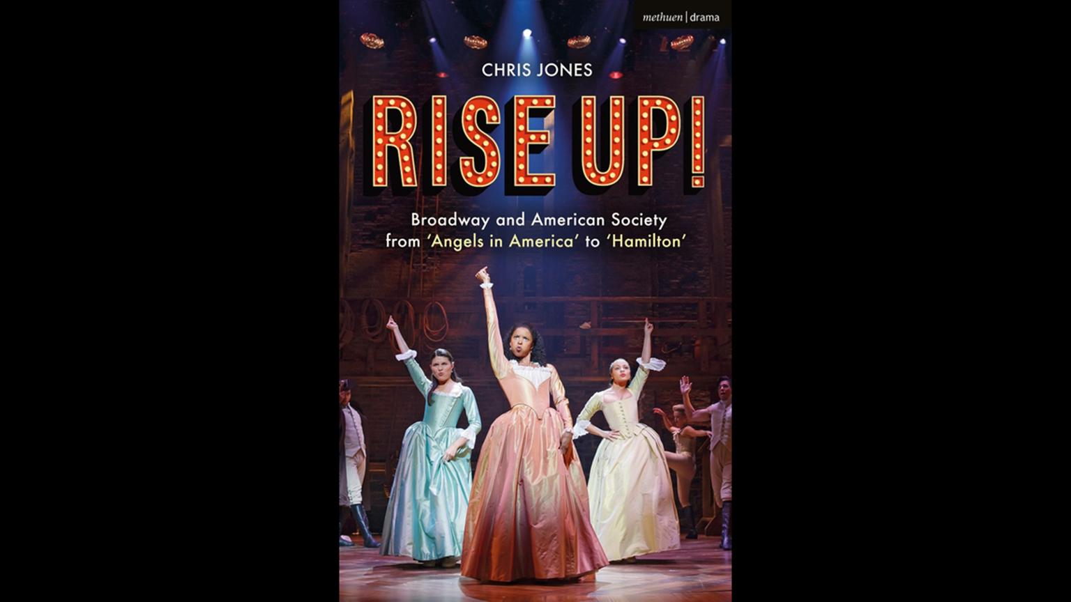 Chris Jones' Book 'Rise Up!' Examines Contemporary American Theater