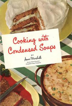 Published by Campbell's Soup Company. Cooking with Condensed Soups, 1950. Private collection.
