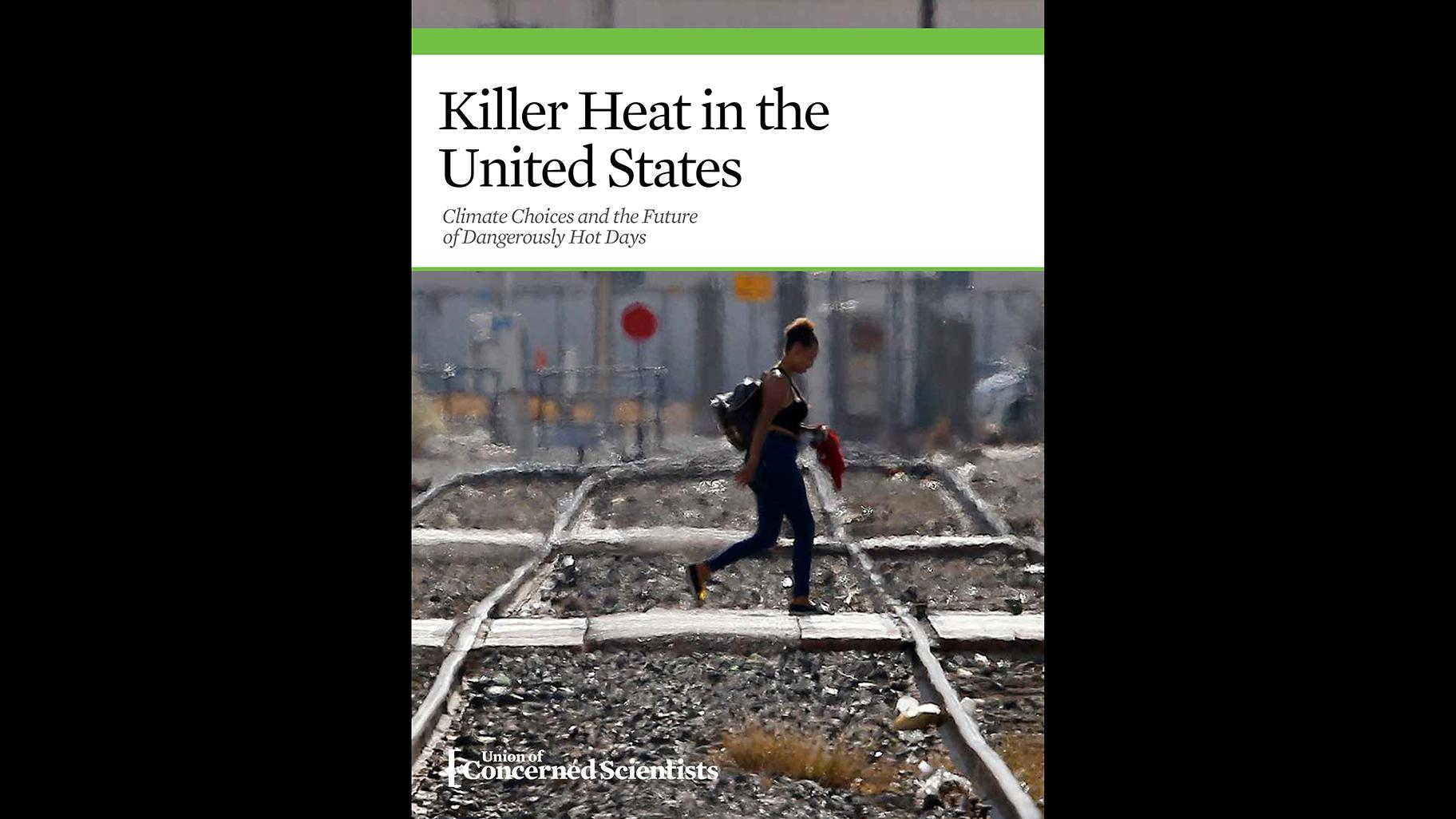 "Read the full report, ""Killer Heat in the United States"" (Courtesy Union of Concerned Scientists)"