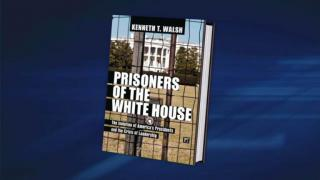 """May 15, 2013 - """"Prisoners of the White House"""""""