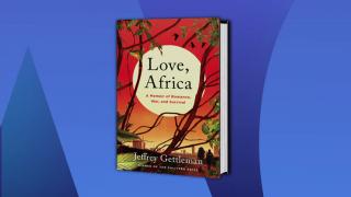'Love, Africa' Details Beauty, Danger of Conflicted Continen