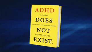 """February 20, 2014 -  """"ADHD Does Not Exist"""""""