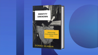 New Book 'Identity Unknown' Rediscovers Women in Art World