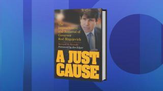 'A Just Cause': Examining the Blagojevich Case 7 Years Later