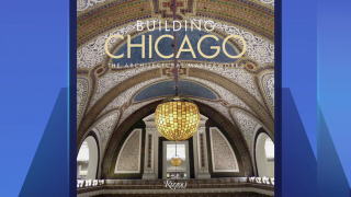 New Architecture Book Looks at 'Building Chicago'