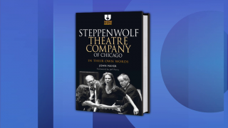 New Book Explores the Rise of Steppenwolf Theatre