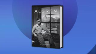 Chicago Journalist's 'Algren: A Life' Reveals New Details