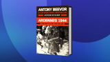 Historian Antony Beevor on 'Ardennes 1944: The Battle of the