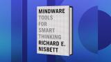 September 22, 2015 - Richard Nisbett's 'Mindware'