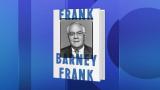Barney Frank on Life, Love and Politics
